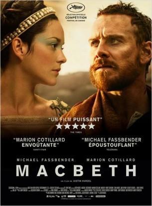 En Ecosse, au 11ème siècle, Macbeth, chef des armées, sort victorieux de la guerre qui fait rage dans tout le pays.  Sur son chemin, trois sorcières lui prédisent qu'il deviendra roi.  Comme envoûtés par la prophétie, Macbeth et son épouse montent alors un plan machiavélique pour régner sur le trône, jusqu'à en perdre la raison.  Film franco-britannique de Justin Kurzel, sorti en France le 18 novembre, avec Michael Fassbender, Marion Cotillard et David Thewlis.  LIRE LA CRITIQUE